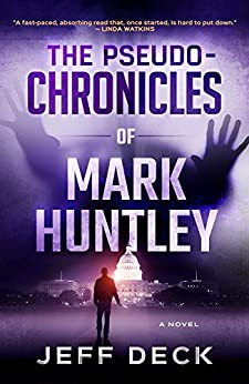 The Pseudo-Chronicles of Mark Huntley: Complete Edition by [Deck, Jeff]