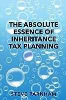 The Absolute Essence of Inheritance Tax Planning [並行輸入品]