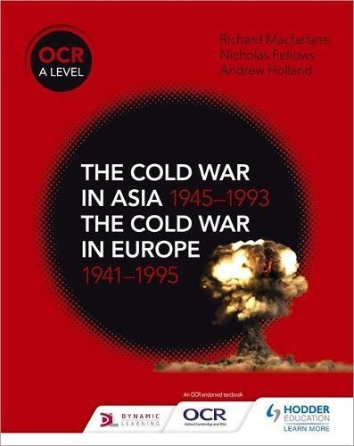 OCR A Level History: The Cold War in Asia 1945–1993 and the Cold War in Europe 1941–95 (English Edition)