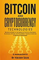 Bitcoin and Cryptocurrency Technologies: 6 Books in 1