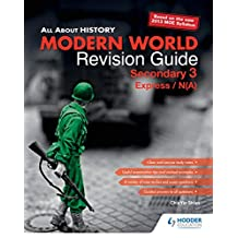 All About History: Modern World Revision Guide Secondary 3(E/NA