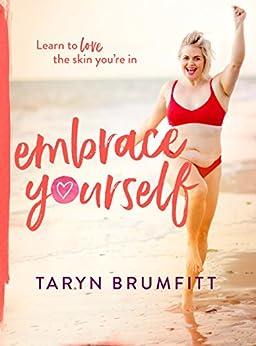 Embrace Yourself by [Brumfitt, Taryn]