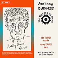 Anthony Burgess-the Man & His Music
