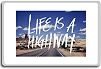 Life Is A Highway - Motivational Quotes Fridge Magnet - ?????????