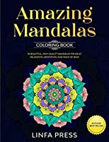 Amazing Mandalas Coloring Book: 50 Beautiful, High-Quality Mandalas for Adult Relaxation, Meditation, and Peace of Mind
