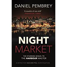 Night Market: The sequel to The Harbour Master (Detective Henk van der Pol)