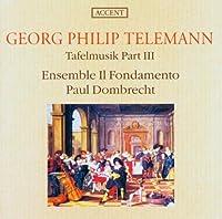 Telemann 'Tafelmusik Part Iii'. (Ensemble Il Fondamento/ Paul Dombrecht. Total Time: 73'17') by VARIOUS ARTISTS (2002-02-04)