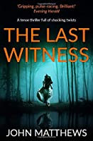 The Last Witness: A tense thriller full of shocking twists