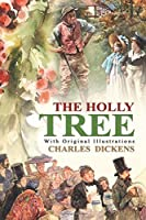 The Holly-Tree : With original illustrations