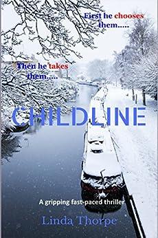 CHILDLINE: a gripping crime thriller by [Thorpe, Linda]