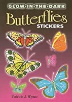 Glow-in-the-Dark Butterflies Stickers (Dover Little Activity Books Stickers)