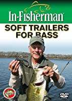In-Fisherman Soft Trailers for Bass DVD