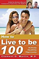 How to Live to Be 100 [並行輸入品]