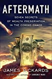Aftermath: Seven Secrets of Wealth Preservation in the Coming Chaos 画像