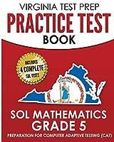 VIRGINIA TEST PREP Practice Test Book SOL Mathematics Grade 5: Includes Four SOL Math Practice Tests