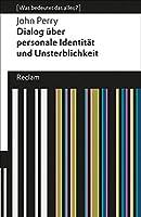 Dialog ueber personale Identitaet und Unsterblichkeit: (Was bedeutet das alles?)