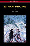 Ethan Frome (Wisehouse Classics Edition - With an Introduction by Edith Wharton) (English Edition)
