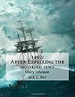 1492: After Expelling the Moorish Jews