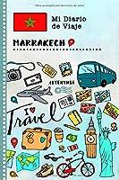 Marrakech Diario de Viaje: Libro de Registro de Viajes Guiado Infantil - Cuaderno de Recuerdos de Actividades en Vacaciones para Escribir, Dibujar, Afirmaciones de Gratitud para Niños y Niñas
