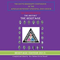 The South Mississippi Conference of the African Methodist Episcopal Zion Church: The History, the Heritage