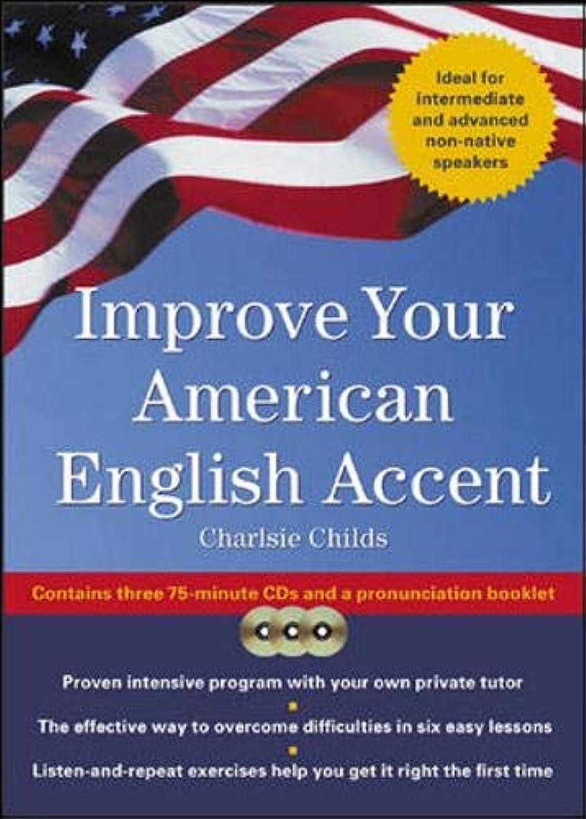 言い聞かせる鼓舞する離れてImprove Your American English Accent (Book w/ CD): Overcoming Major Obstacles to Understanding