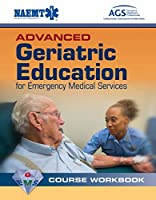 Advanced Geriatric Education for Emergency Medical Services: Course Workbook