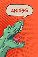 """Andres: Personalized Dino Handwriting Practice Paper for Kids Notebook with Dotted Lined Sheets for K-3 Students 120 pages 6""""x9"""""""