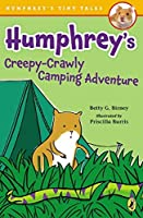 Humphrey's Creepy-Crawly Camping Adventure (Humphrey's Tiny Tales) by Betty G. Birney(2015-05-05)