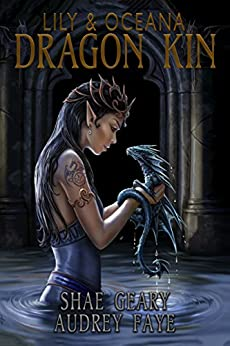 Dragon Kin: Lily & Oceana (book 2) by [Faye, Audrey]