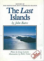 The Last Islands: History of the Whitsunday and Cumberland Islands