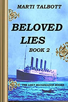 Beloved Lies, Book 2 (The Lost MacGreagor Books) by [Talbott, Marti]