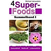 4 Super-Foods: Matcha-Tee Kokos?l Moringa-Baum Zistrose [Sammelband 1 / WISSEN KOMPAKT] (German Edition) [並行輸入品]