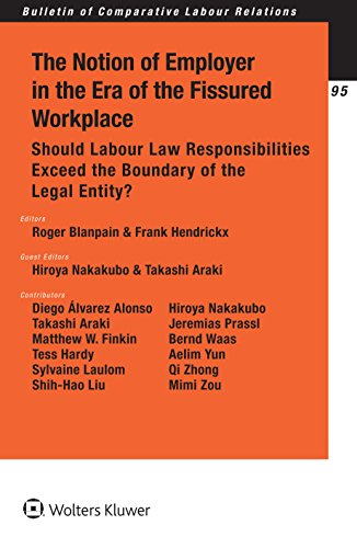 Download The Notion of Employer in the Era of the Fissured Workplace: Should Labour Law Responsibilities Exceed the Boundary of the Legal Entity? (Bulletin of Comparative Labour Relations) 9041184708