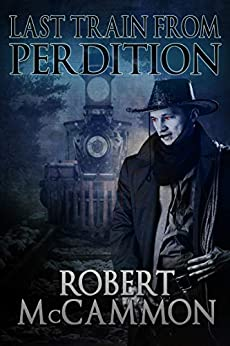 Last Train from Perdition (I Travel by Night Book 2) by [McCammon, Robert]