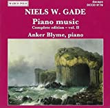 Niels W. Gade: Piano Music - Complete Edition, Vol. 2 (2006-08-01)
