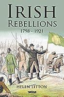 Irish Rebellions: 1798-1921