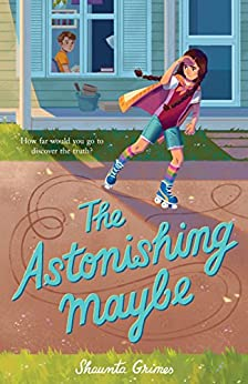 The Astonishing Maybe by [Grimes, Shaunta]