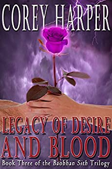 Legacy of Desire and Blood: Book Three of the Baobhan Sith Trilogy by [Harper, Corey]