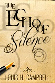 The Echo of Silence (The Silence Trilogy Book 1) by [Campbell, Louis H.]