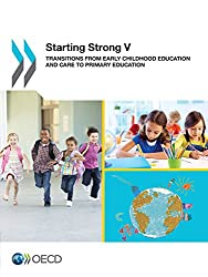 Starting Strong: Transitions from Early Childhood Education and Care to Primary Education