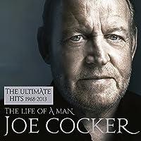 Life of a Man: Ultimate Hits 1968-2013 by JOE COCKER