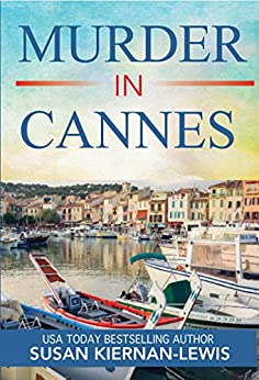 Murder in Cannes: Book 10 of the Maggie Newberry Mysteries (The Maggie Newberry Mystery Series) by [Kiernan-Lewis, Susan]