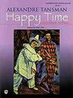 Tansman Happy Time Book 1 on S'Amuse Au Piano (Happy Time (on S'Amuse Au Piano))