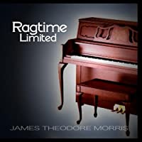 Ragtime Limited by James Theodore Morris