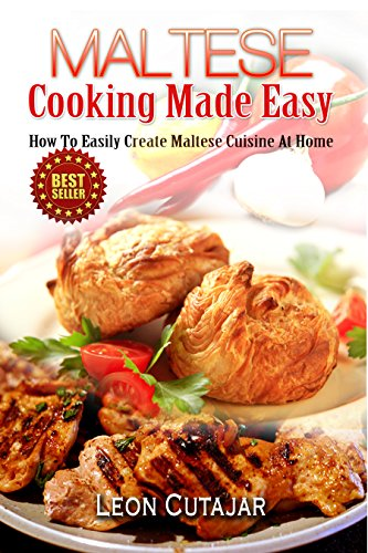 Maltese cooking made easy how to easily create maltese cuisine at maltese cooking made easy how to easily create maltese cuisine at home maltese forumfinder Image collections