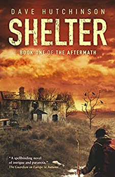 Shelter (The Aftermath Book 1) by [Hutchinson, Dave]