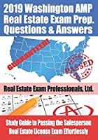 2019 Washington AMP Real Estate Exam Prep Questions and Answers: Study Guide to Passing the Salesperson Real Estate License Exam Effortlessly