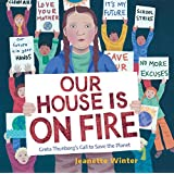 Our House Is on Fire: Greta Thunberg's Call to Save the Planet