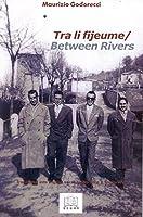 Tra li fijeume/ Between Rivers (Italian Poetry in Translation)