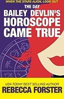 The Day Bailey Devlin's Horoscope Came True (The Bailey Devlin Series)